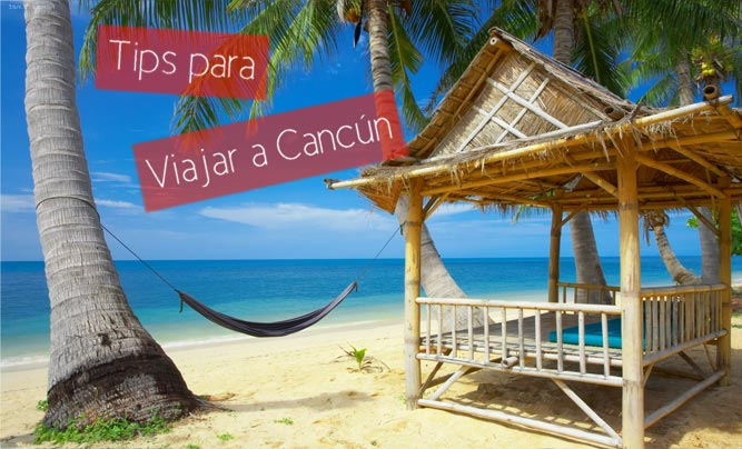 Tips al visitar Cancún