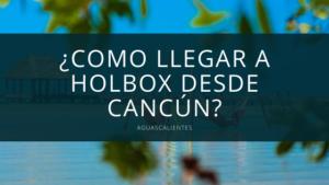 Como llegar a Holbox desde Cancún