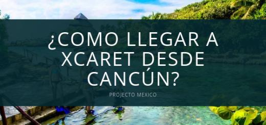 Como llegar a Xcaret Desde Cancún
