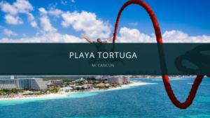 playa tortugas mi cancun